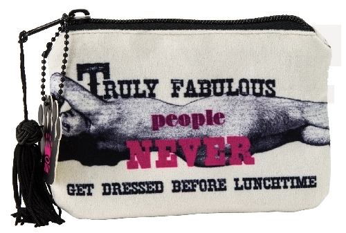 Zipper Pouch - Truly Fabulous People Never Get Dressed Before Lunchtime
